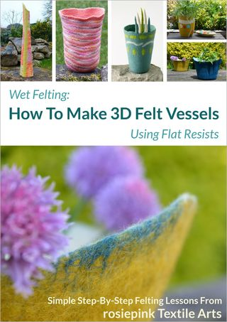 How to Make 3D Felt Vessels
