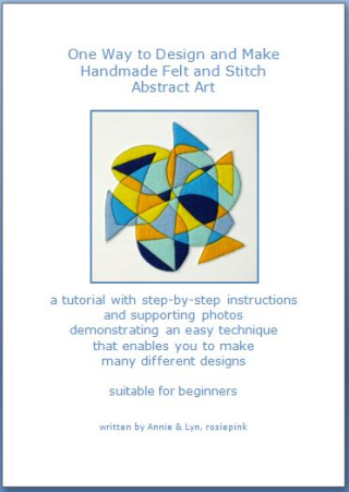 One Way to Design and Make Handmade Felt and Stitch Abstract Art
