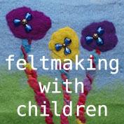 felting with children - free tutorial